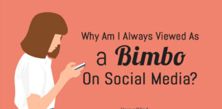 Why Am I Always Viewed As a Bimbo On Social Media?