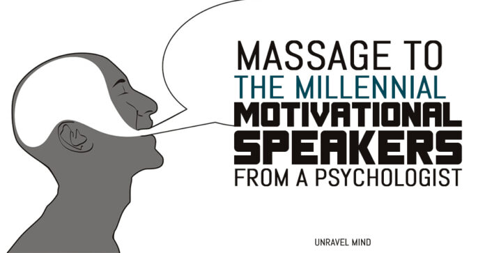 Massage To The Millennial Motivational Speakers From a Psychologist
